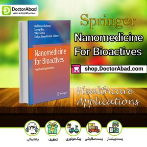 Nanomedicine for Bioactives Healthcare applications 2020
