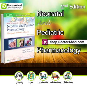 Yaffe and Aranda's Neonatal and Pediatric Pharmacology: Therapeutic Principles in Practice ۵th Edition